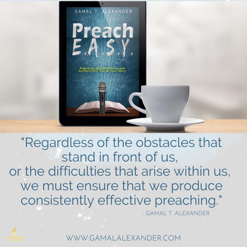 Preach E.A.S.Y. by Gamal T. Alexander