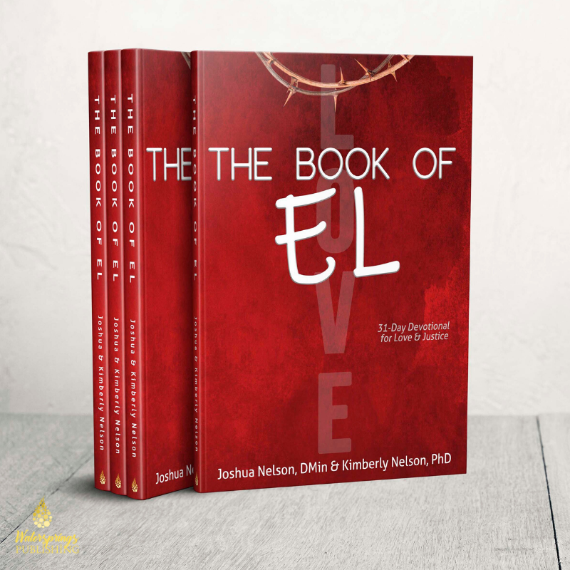 The Book of El by Joshua Nelson, DMin & Kimberly Nelson, PhD