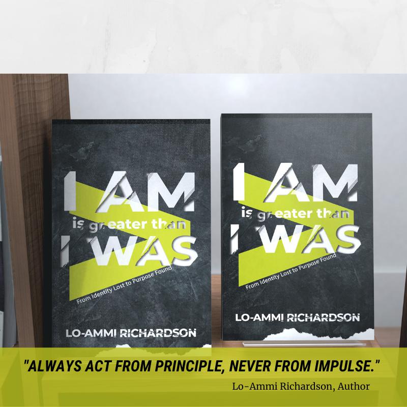 I Am> I WAS by LoAmmi Richardson